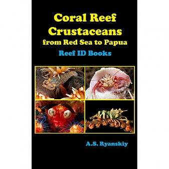 Coral Reef Crustaceans: From Red Sea to Papua - NEW PAPERBACK + EBOOK